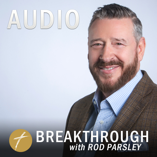 Breakthrough with Rod Parsley AUDIO Podcast